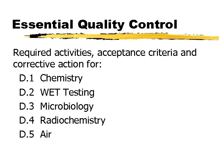 Essential Quality Control Required activities, acceptance criteria and corrective action for: D. 1 Chemistry