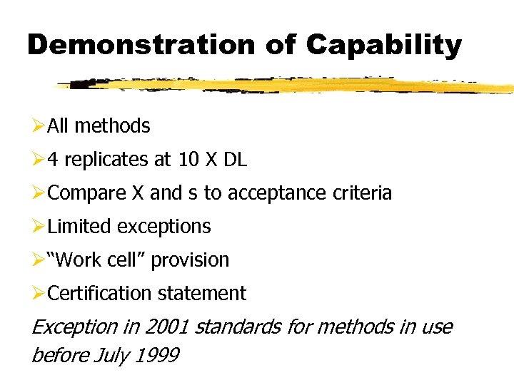 Demonstration of Capability ØAll methods Ø 4 replicates at 10 X DL ØCompare X