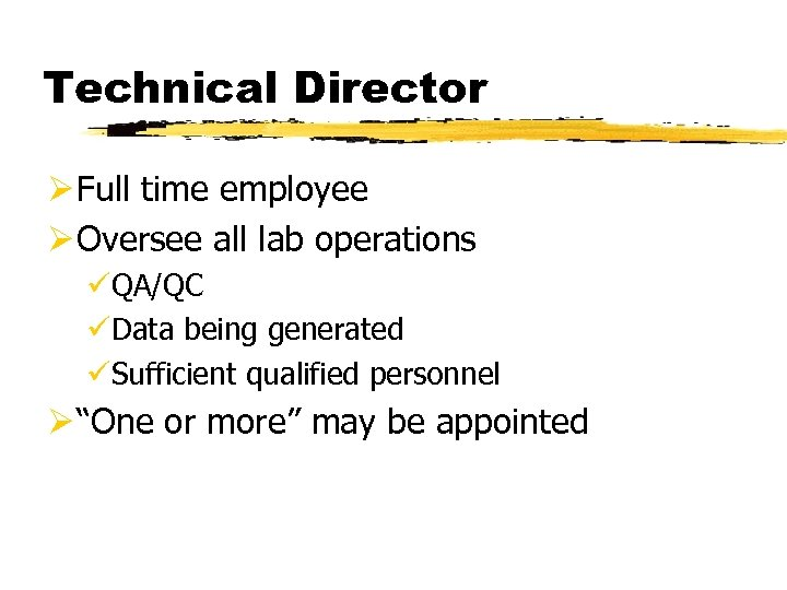 Technical Director Ø Full time employee Ø Oversee all lab operations üQA/QC üData being