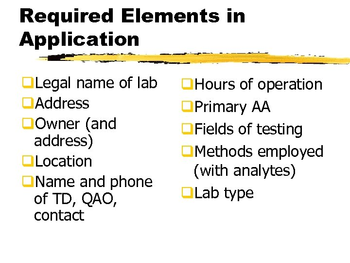 Required Elements in Application q. Legal name of lab q. Address q. Owner (and