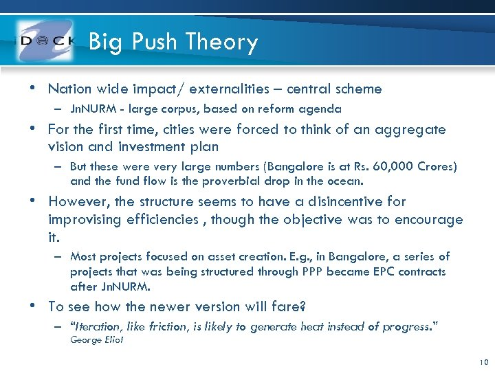 Big Push Theory • Nation wide impact/ externalities – central scheme – Jn. NURM