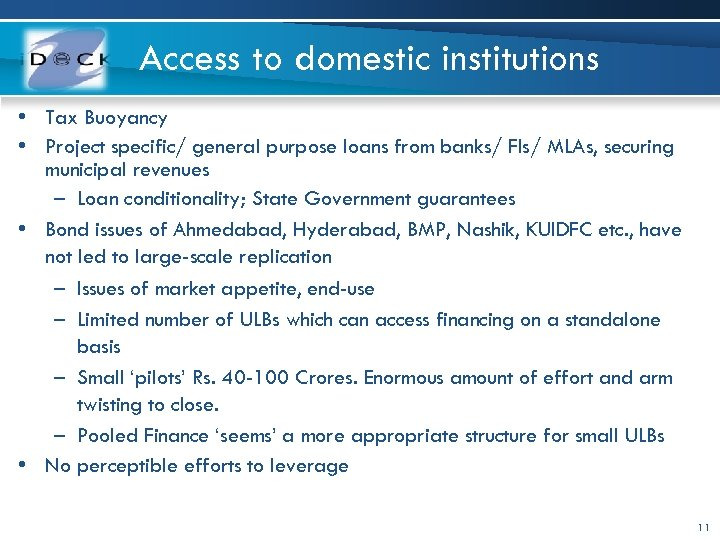 Access to domestic institutions • Tax Buoyancy • Project specific/ general purpose loans from