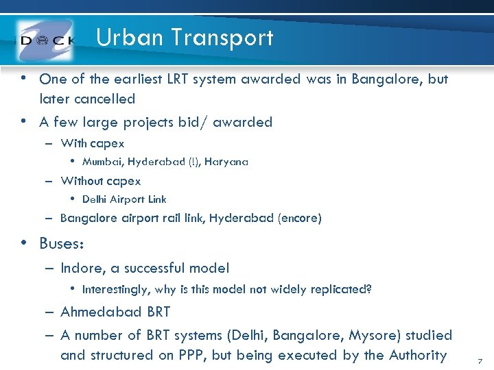 Urban Transport • One of the earliest LRT system awarded was in Bangalore, but