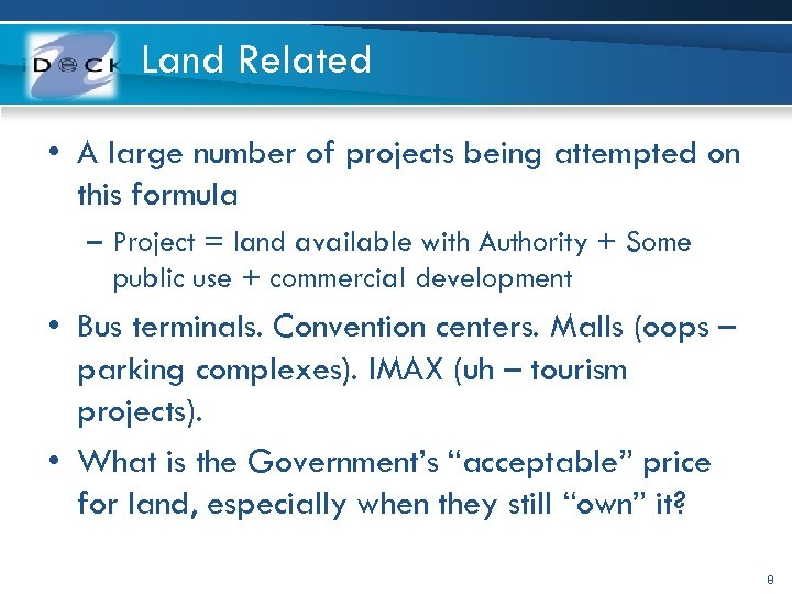 Land Related • A large number of projects being attempted on this formula –