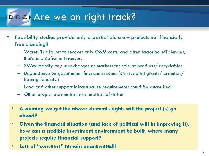 Are we on right track? • Feasibility studies provide only a partial picture –