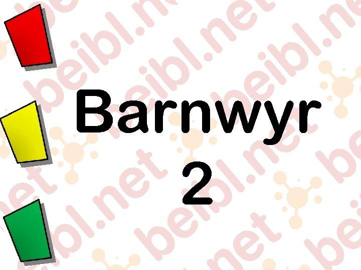Barnwyr 2