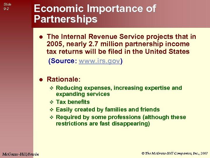 Slide 9 -2 Economic Importance of Partnerships l The Internal Revenue Service projects that