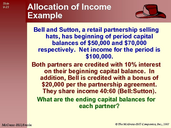Slide 9 -23 Allocation of Income Example Bell and Sutton, a retail partnership selling