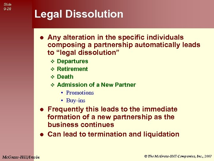 Slide 9 -28 Legal Dissolution l Any alteration in the specific individuals composing a