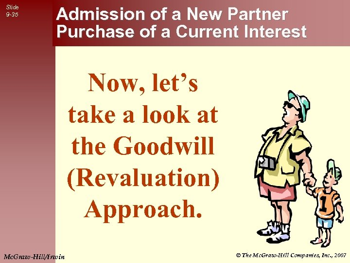 Slide 9 -35 Admission of a New Partner Purchase of a Current Interest Now,