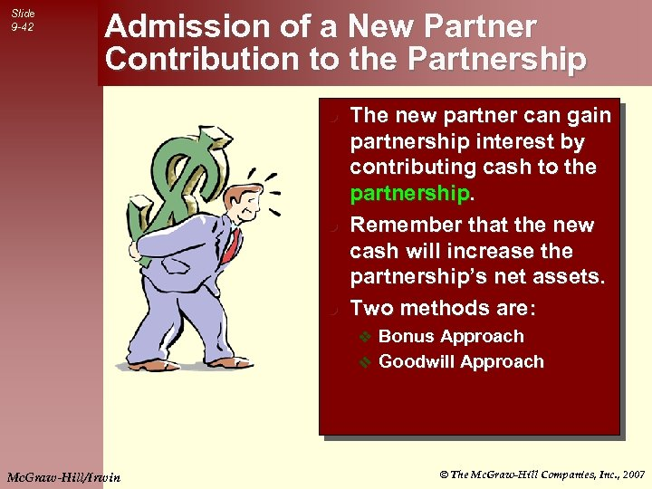 Slide 9 -42 Admission of a New Partner Contribution to the Partnership l l