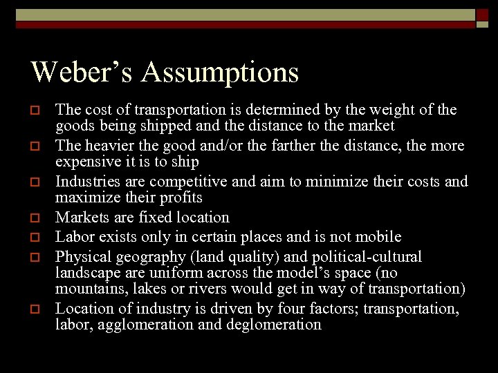 Weber's Assumptions o o o o The cost of transportation is determined by the