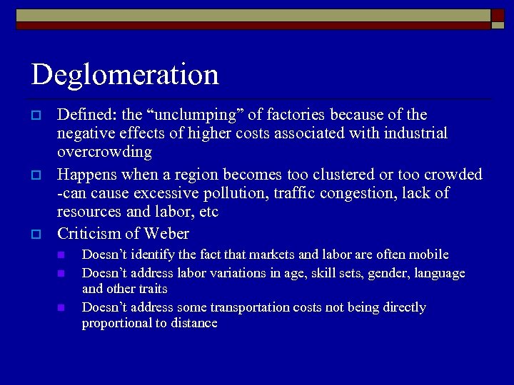 "Deglomeration o o o Defined: the ""unclumping"" of factories because of the negative effects"
