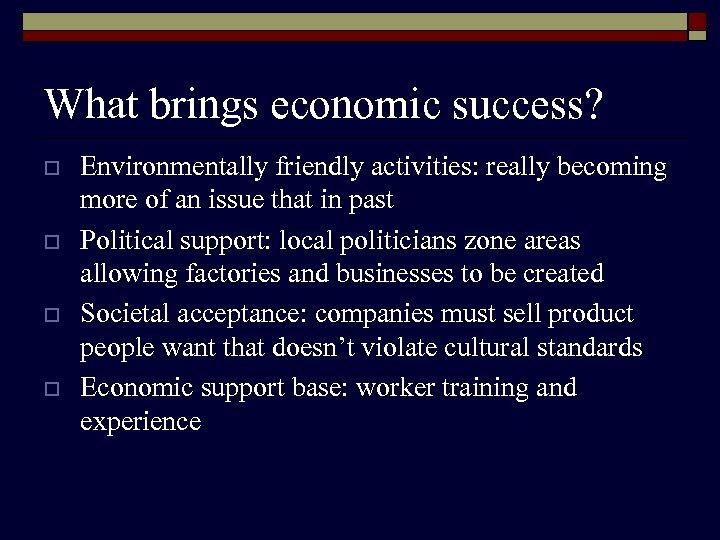 What brings economic success? o o Environmentally friendly activities: really becoming more of an