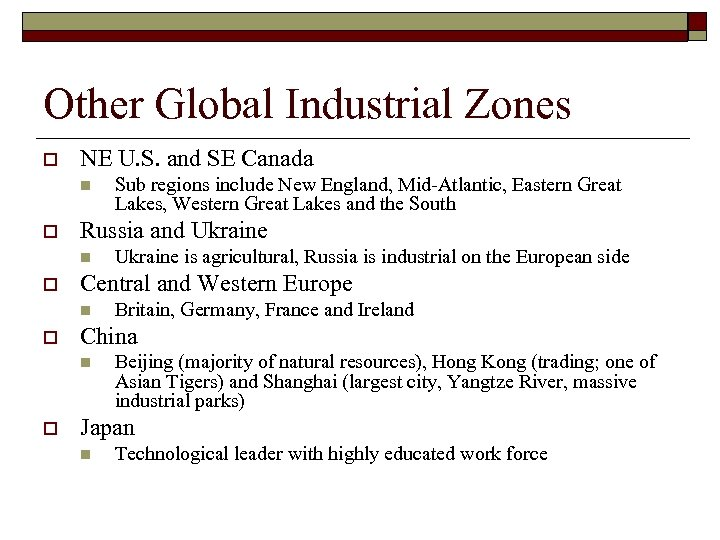 Other Global Industrial Zones o NE U. S. and SE Canada n o Russia