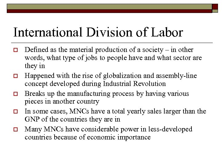 International Division of Labor o o o Defined as the material production of a