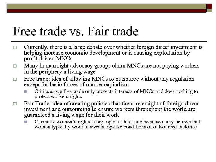 Free trade vs. Fair trade o o o Currently, there is a large debate