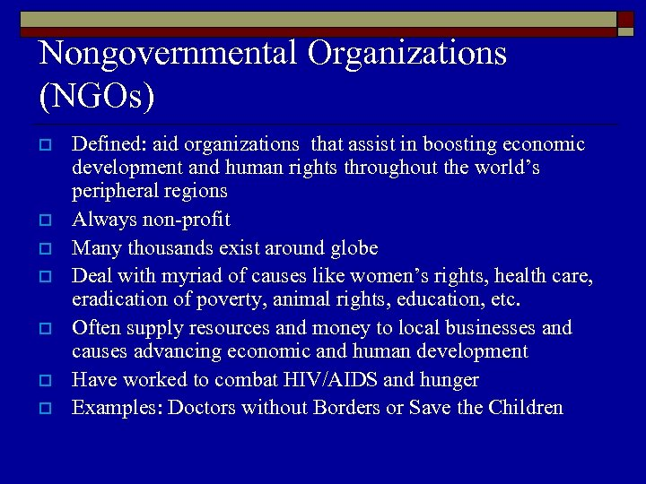 Nongovernmental Organizations (NGOs) o o o o Defined: aid organizations that assist in boosting