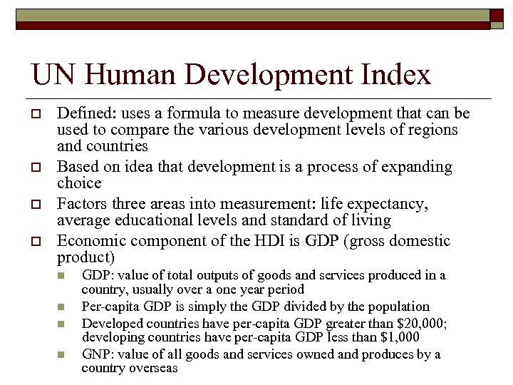 UN Human Development Index o o Defined: uses a formula to measure development that