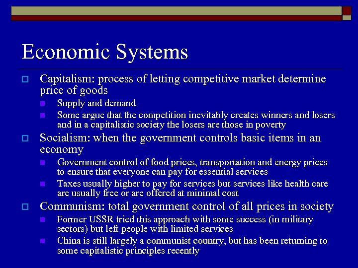 Economic Systems o Capitalism: process of letting competitive market determine price of goods n