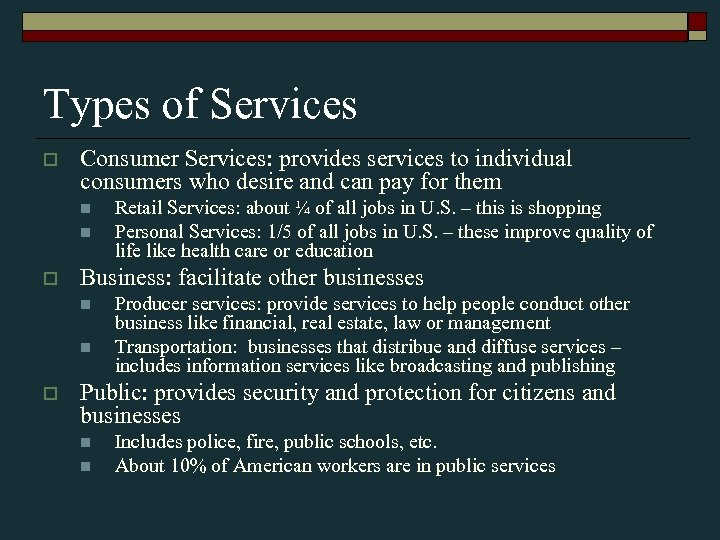 Types of Services o Consumer Services: provides services to individual consumers who desire and