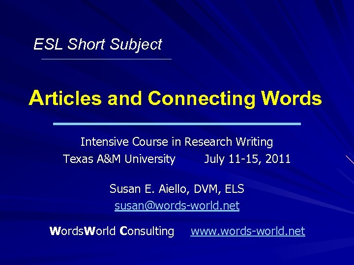 ESL Short Subject Articles and Connecting Words Intensive Course in Research Writing Texas A&M