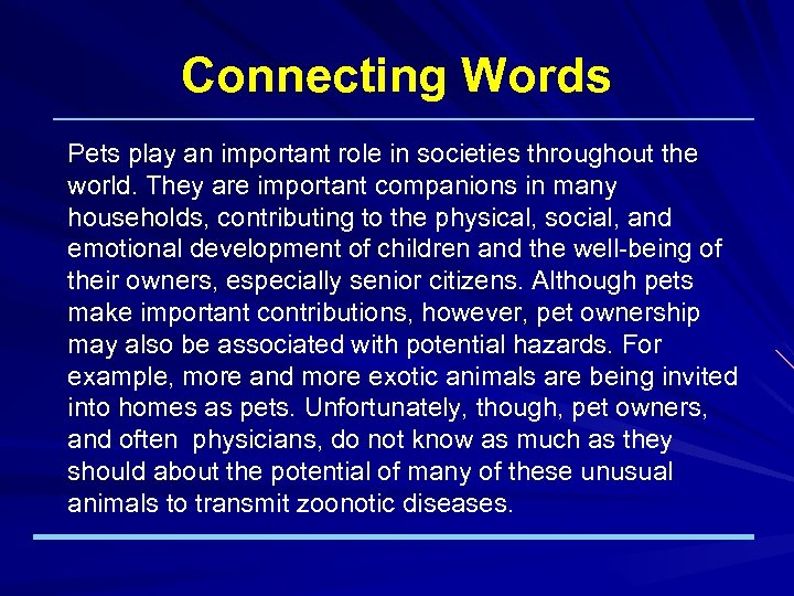 Connecting Words Pets play an important role in societies throughout the world. They are