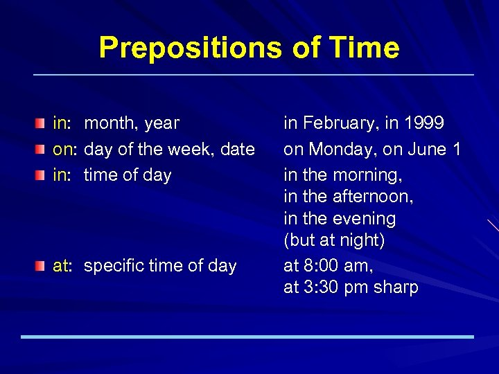Prepositions of Time in: on: in: month, year day of the week, date time