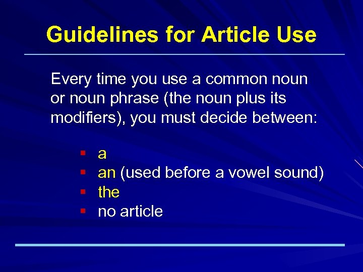 Guidelines for Article Use Every time you use a common noun or noun phrase
