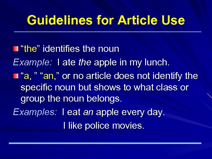 """Guidelines for Article Use """"the"""" identifies the noun Example: I ate the apple in"""