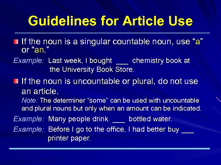 """Guidelines for Article Use If the noun is a singular countable noun, use """"a"""""""