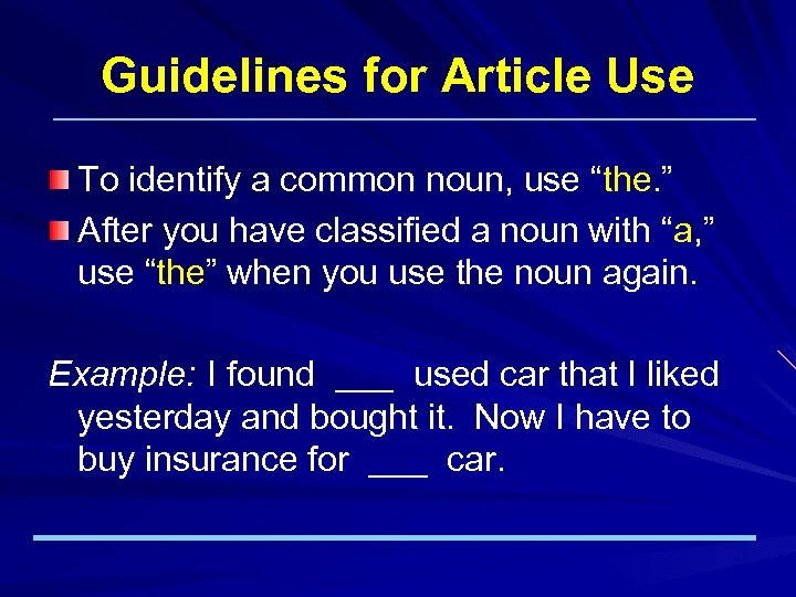 """Guidelines for Article Use To identify a common noun, use """"the. """" After you"""