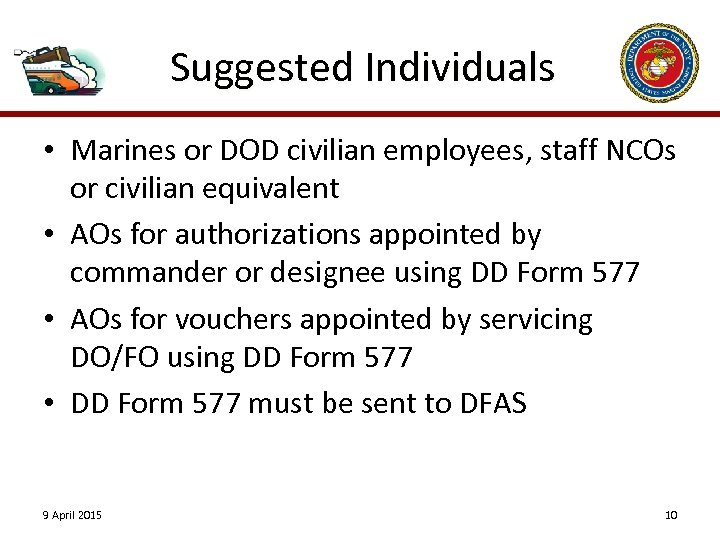 Suggested Individuals • Marines or DOD civilian employees, staff NCOs or civilian equivalent •