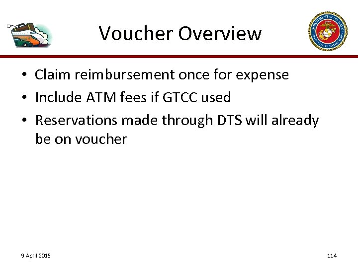 Voucher Overview • Claim reimbursement once for expense • Include ATM fees if GTCC