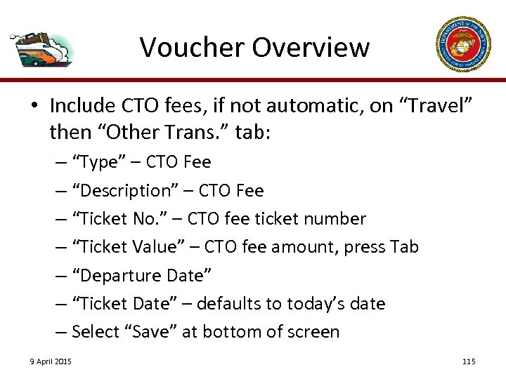 "Voucher Overview • Include CTO fees, if not automatic, on ""Travel"" then ""Other Trans."