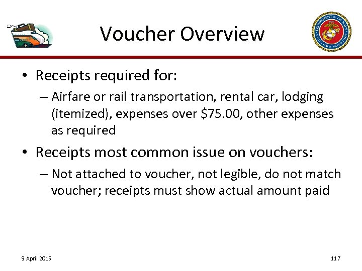 Voucher Overview • Receipts required for: – Airfare or rail transportation, rental car, lodging