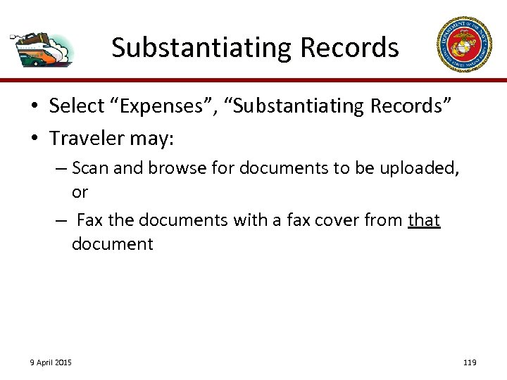 "Substantiating Records • Select ""Expenses"", ""Substantiating Records"" • Traveler may: – Scan and browse"
