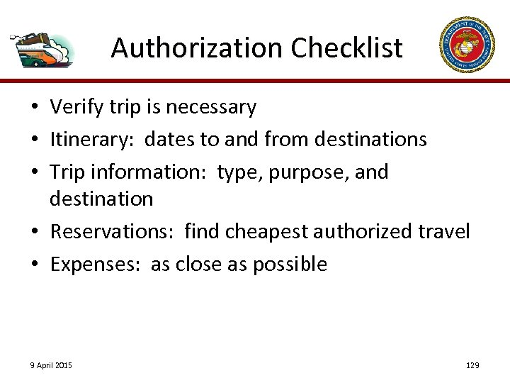 Authorization Checklist • Verify trip is necessary • Itinerary: dates to and from destinations
