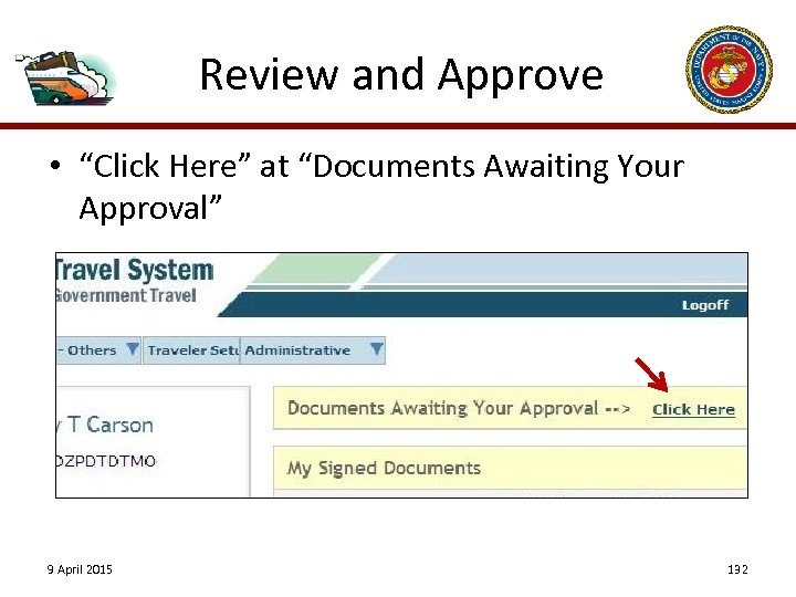 "Review and Approve • ""Click Here"" at ""Documents Awaiting Your Approval"" 9 April 2015"