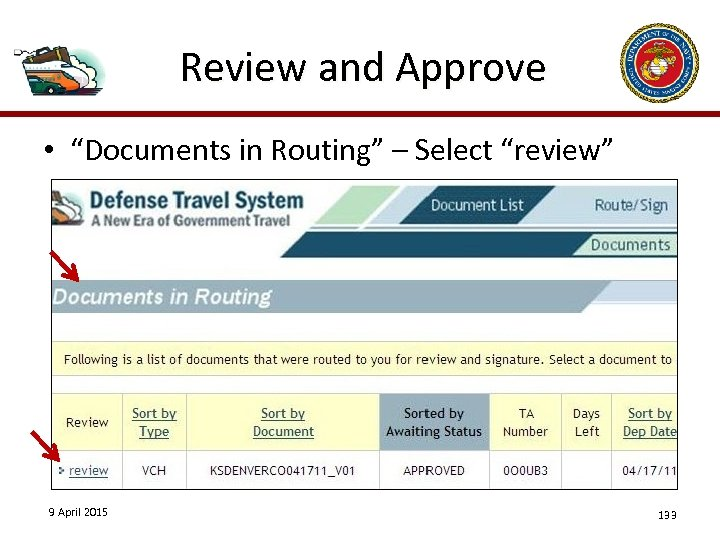 "Review and Approve • ""Documents in Routing"" – Select ""review"" 9 April 2015 133"