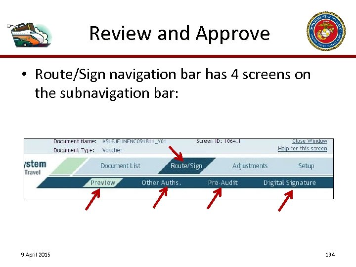 Review and Approve • Route/Sign navigation bar has 4 screens on the subnavigation bar: