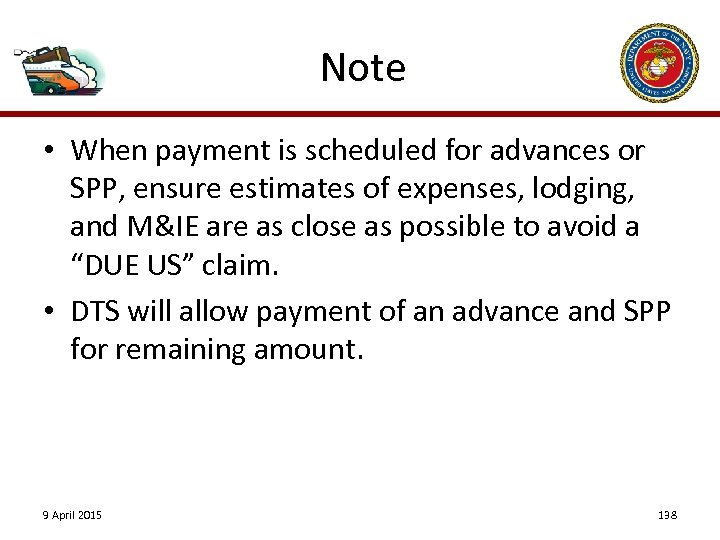 Note • When payment is scheduled for advances or SPP, ensure estimates of expenses,