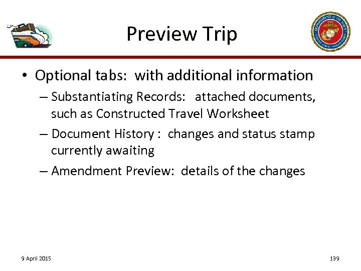 Preview Trip • Optional tabs: with additional information – Substantiating Records: attached documents, such
