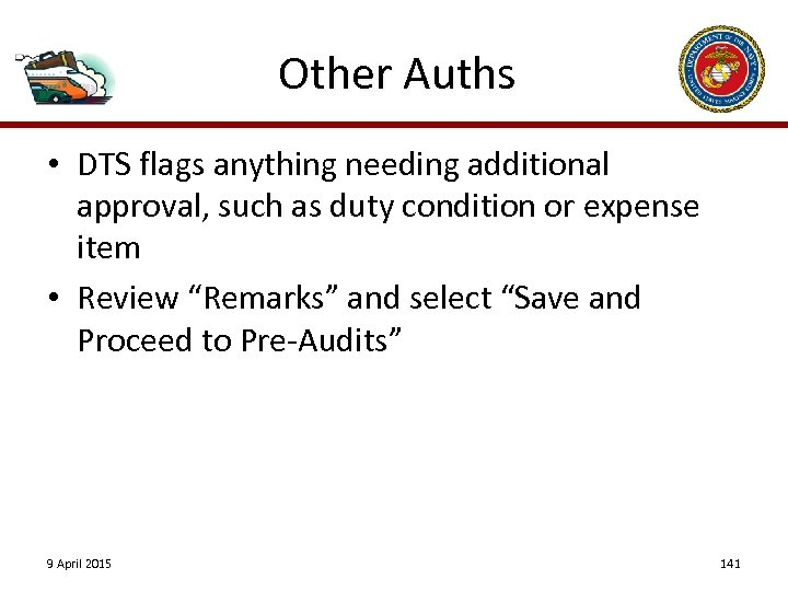 Other Auths • DTS flags anything needing additional approval, such as duty condition or