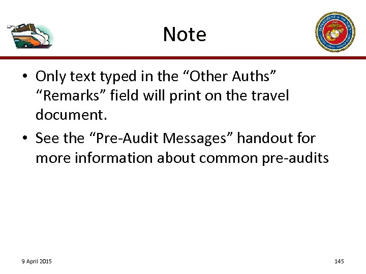 "Note • Only text typed in the ""Other Auths"" ""Remarks"" field will print on"
