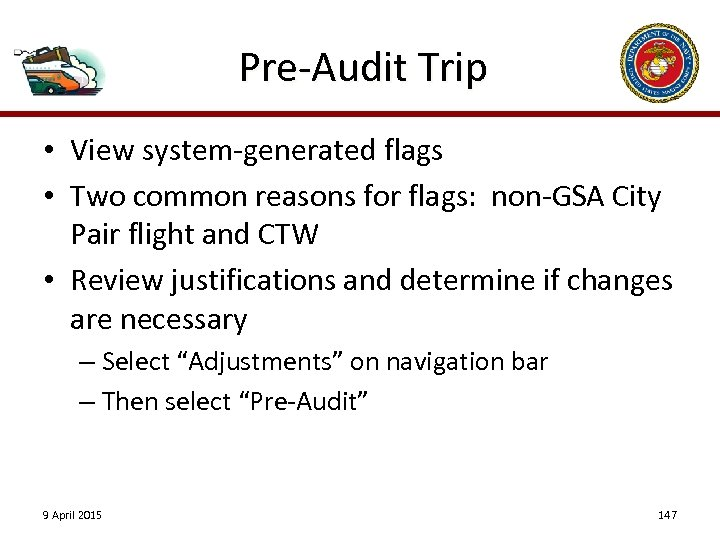 Pre-Audit Trip • View system-generated flags • Two common reasons for flags: non-GSA City
