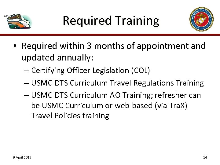 Required Training • Required within 3 months of appointment and updated annually: – Certifying