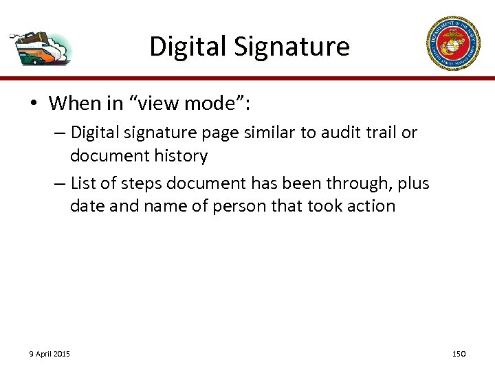 "Digital Signature • When in ""view mode"": – Digital signature page similar to audit"