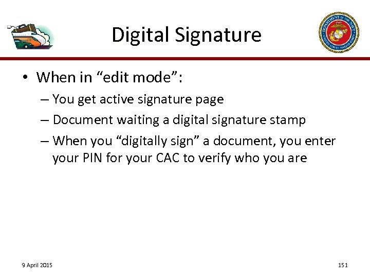 "Digital Signature • When in ""edit mode"": – You get active signature page –"
