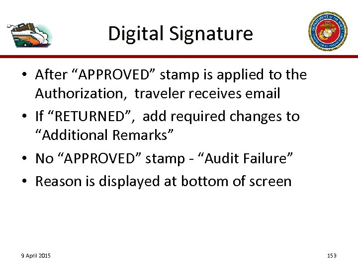 "Digital Signature • After ""APPROVED"" stamp is applied to the Authorization, traveler receives email"
